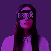 Birdbox (Screwed and Chopped) by 42oh