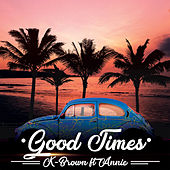 Good Times by K Brown