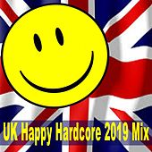 UK/Happy Hardcore 2019 & DJ Mix (The Best UK Happy Hardcore, Dubcore, Hardstyle Mix of 2019) de Various Artists