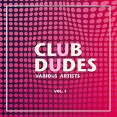 Club Dudes, Vol. 1 von Various Artists
