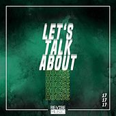 Let's Talk About House, Vol. 17 by Various Artists