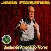 Sonho de Amor Não Morre by João Rezende