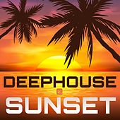 Deephouse @ Sunset by Various Artists