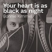 Your Heart Is as Black as Night by Bonnie Kimmel
