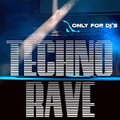 Techno Rave (Only for DJ's) di Various Artists