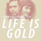 Life Is Gold von Joseh