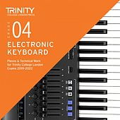 Grade 4 Electronic Keyboard Pieces & Technical Work for Trinity College London Exams 2019-2022 by Chris Hussey