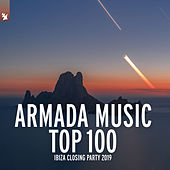 Armada Music Top 100 - Ibiza Closing Party 2019 van Various Artists