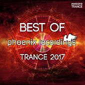 Best of Phoenix Recordings Trance 2017 by Various Artists