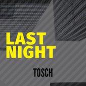 Last Night de Tosch