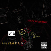 U Know We Get Down (feat. Mistah F.A.B.) de V1c