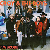 I'm Broke by Croy and the Boys