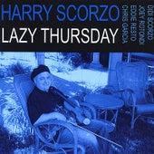 Lazy Thursday by Harry Scorzo