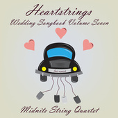 Heartstrings Wedding Songbook, Vol. 7 von Midnite String Quartet