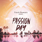 Passion Day by Fresh Rumors
