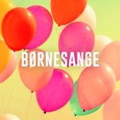 Børnesange – Den Bedste Børnemusik by Various Artists