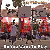 Do You Want To Play (NBA Mixes) by Jody Whitesides