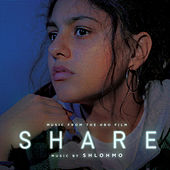 Share (Music From the HBO Film) von Shlohmo