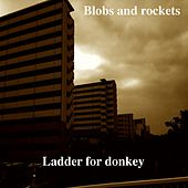 Ladder for Donkey by Blobs and Rockets