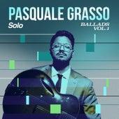 Solo Ballads, Vol. 1 by Pasquale Grasso