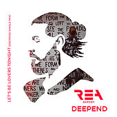 Let's Be Lovers Tonight (Deepend Remix) di Rea Garvey