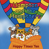 Happy Times Ten de Hampton The Hamster