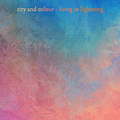Living In Lightning by City And Colour