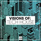 Visions of: Tech House, Vol. 18 by Various Artists