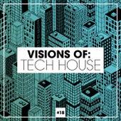 Visions of: Tech House, Vol. 18 de Various Artists