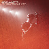 Greatest Mistake (Edit) de Jack Savoretti