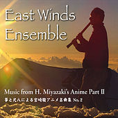 Music From H. Miyazaki's Anime, Part 2 (Music from Totoro, Kiki's delivery service, Howl's Moving Castle, NAusicaa, Ponyo) de East Winds Ensemble