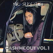 Cash Me out, Vol. 1 de Mr. Silky Slim