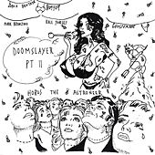 Doomslayer, Pt. 2 by Horus The Astroneer