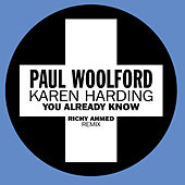 You Already Know (Richy Ahmed Remix) von Paul Woolford