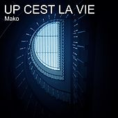 Up cest la vie de Mako
