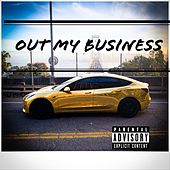 Out My Business by Jeff E