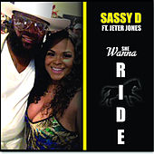 She Wanna Ride by Sassy D