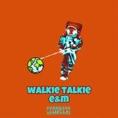 Walkie Talkie de E&M