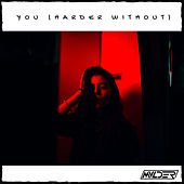 You (Harder Without) by Mvlder