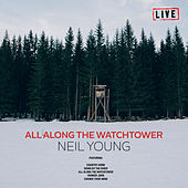 All Along The Watchtower (Live) by Neil Young
