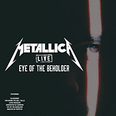 Eye of The Beholder (Live) by Metallica