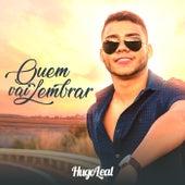 Quem Vai Lembrar by Hugo Leal