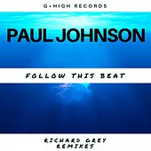 Follow the Beat (Richard Grey Remixes) by Paul Johnson