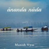 Ãnanda Nãda by Manish Vyas