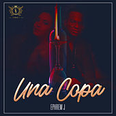 Una Copa by Ephrem J