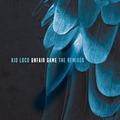 Unfair Game (feat. Olga Kouklaki) [The Remixes] - EP de Kid Loco