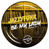 Be My Lady de JazzyFunk