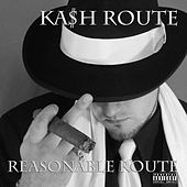 Reasonable Route by Ka$h Route