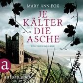 Je kälter die Asche - Mags Blake - Ein Cornwall-Krimi, Band 3 (Ungekürzt) von Mary Ann Fox