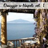 Omaggio a Napoli, Vol. I di Various Artists